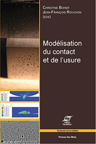 9782356710338: Modélisation du contact et de l'usure : Actes des Journées internationales francophones de tribologie (JIFT 2010)