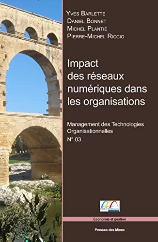 Impact des réseaux numériques dans les organisations: Yves Barlette, Daniel Bonnet, ...
