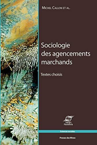 Sociologie des agencements marchands : Textes choisis