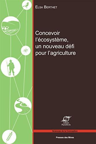 9782356711434: Concevoir l'écosystème, un nouveau défi pour l'agriculture