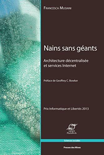 9782356711465: Nains sans géants : Achitecture décentralisée et services Internet