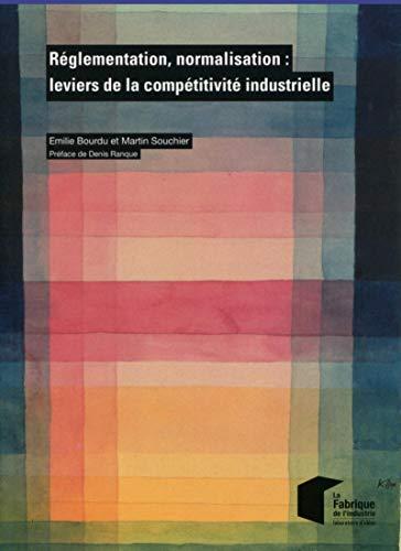 9782356712318: Réglementation, normalisation : leviers de la compétitivité industrielle