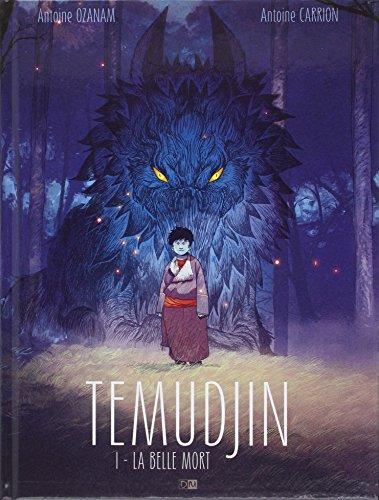 Temudjin 1 - La Belle Mort.: OZANAM, Antoine and