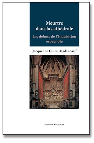 9782356760289: Meurtre dans la cathédrale : Les débuts de l'Inquisition espagnole