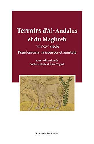 9782356760395: Terroirs d'Al-Andalus et du Maghreb (VIIIe-XVe siècle) : Peuplements, ressources et sainteté