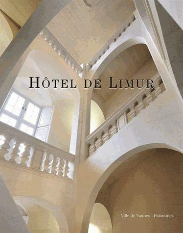 9782356780652: Hôtel de Limur : Chronique d'une renaissance