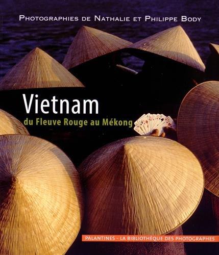 9782356781116: Vietnam : Du Fleuve Rouge au Mékong