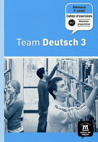 9782356850355: Allemand 3e année Palier 2 Team Deutsch 3 : Cahier d'exercices