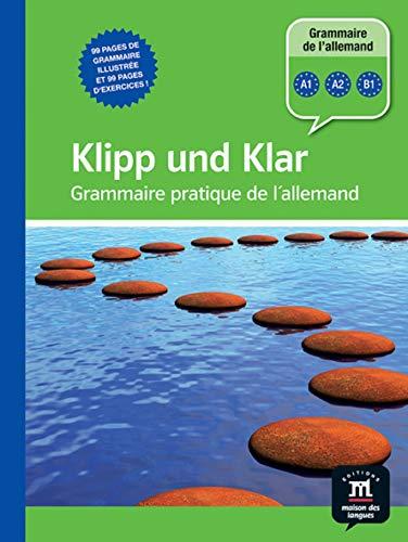 9782356850393: Klipp und Klar : Grammaire pratique de l'allemand
