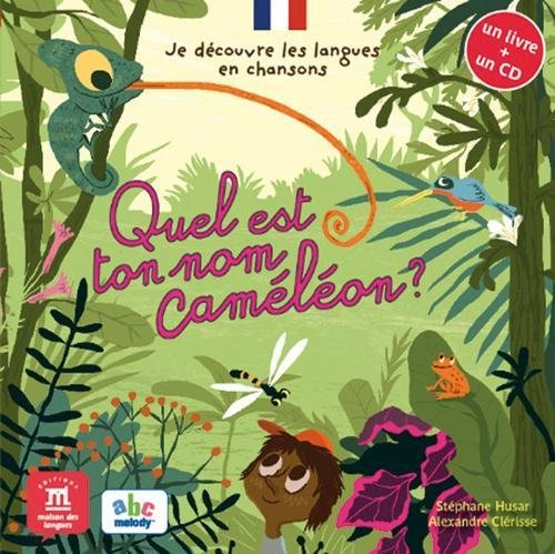 9782356850713: Quel est ton nom caméléon?. Je découvre les langues en chansons - Libro del alumno + CD