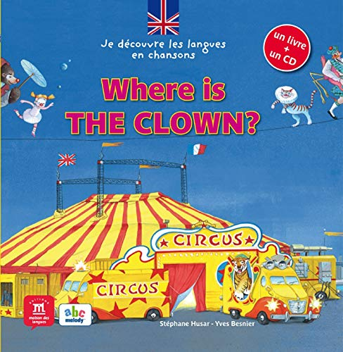9782356850744: Where is the clown ? (1CD audio)