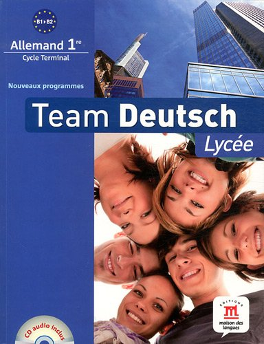 9782356850782: Team Deutsch Lycée 1re : B1/B2 - Livre élève + CD, programme 2010