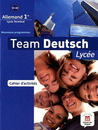 9782356850799: Team Deutsch lycée 1re Premiere - Cahier d'activités