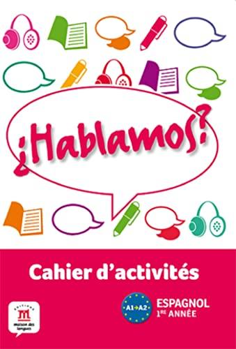 9782356851888: Espagnol 1re année A1-A2 Hablamos ? : Cahier d'activités