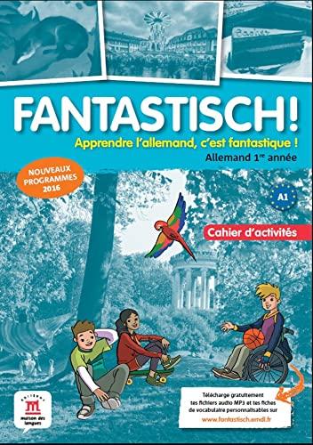 9782356852953: Fantastisch!, Allemand, 1re année. Cahier d'activités