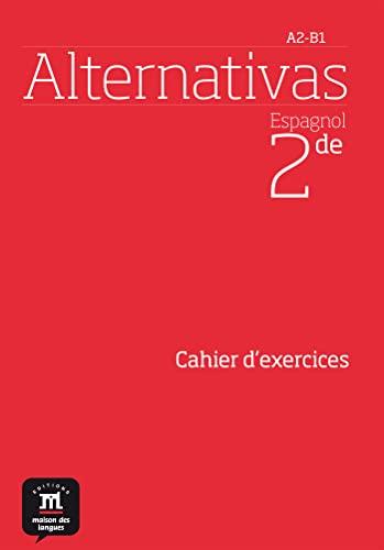 9782356853233: Espagnol 2de Alternativas : Cahier d'activités