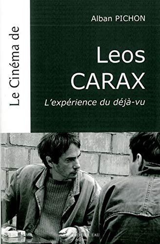 9782356870247: Le cin�ma de Leos Carax : L'exp�rience du d�j�-vu
