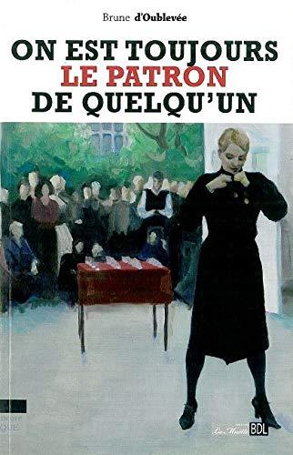 9782356870704: On est toujours le patron de quelqu'un (French Edition)