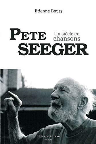 9782356870728: Pete Seeger : Un siècle en chansons
