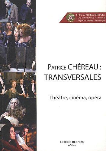 Patrice Chereau Transversales Theatre cinema opera Avec DVD: Chereau Patrice