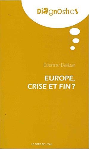 EUROPE CRISE ET FIN: BALIBAR ETIENNE