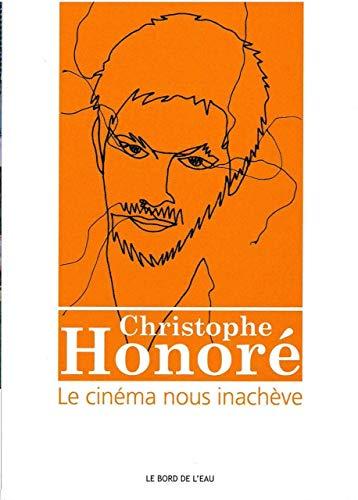 9782356871466: Christophe Honoré : le cinéma nous inachève
