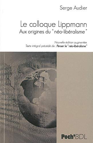 9782356871671: Le Colloque Walter Lippman : Aux origines du