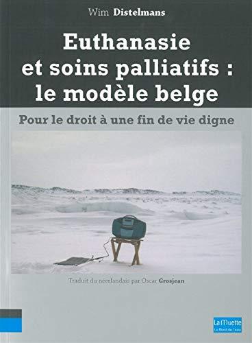 Euthanasie et soins palliatifs Le modele belge Pour le droit a: Distelmans Wim