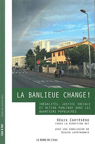 BANLIEUE CHANGE -LA- INEGALITES JUSTICE: COLLECTIF