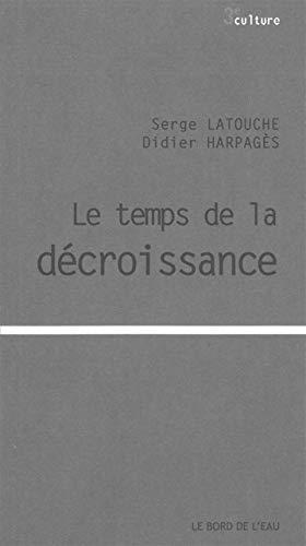 Le temps de la decroissance: Latouche Serge