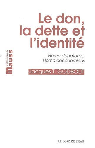 9782356872487: Le don, la dette et l'identité : Homo donator vs Homo oeconomicus