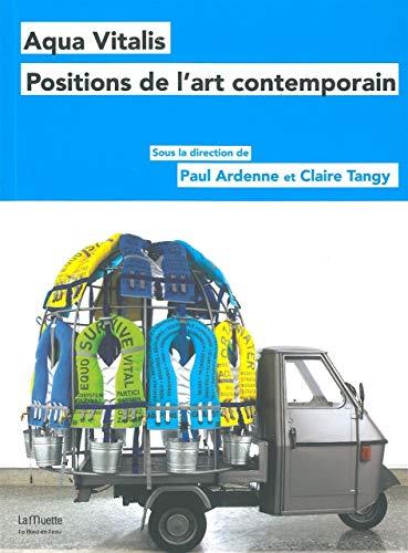 AQUA VITALIS POSITIONS DE L ART CONTEMPO: ARDENNE P TANGY C