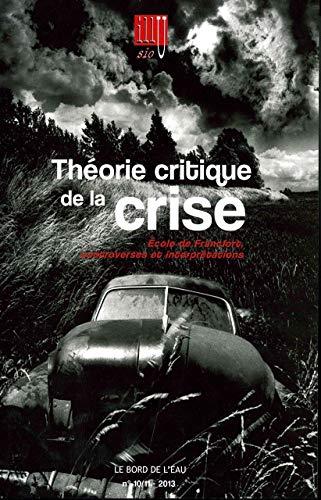 9782356872647: Illusio, N° 10/11-2013 : Théorie critique de la crise : Ecole de Francfort, controverses et interprétations