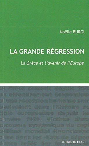 GRANDE REGRESSION -LA- LA GRECE ET L AVE: BURGI NOELLE