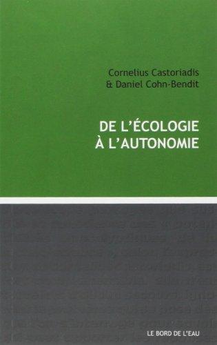 DE L ECOLOGIE A L AUTONOMIE: CASTORIADIS C COHN B