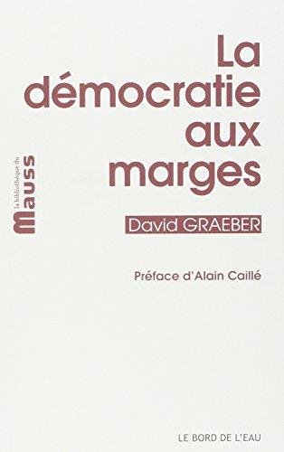 DEMOCRATIE AUX MARGES -LA-: GRAEBER DAVID