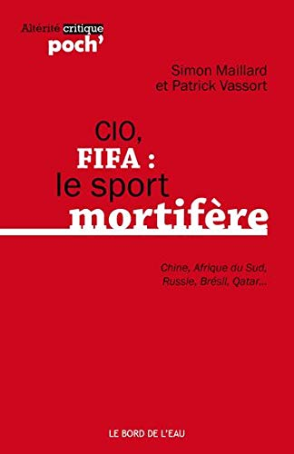 CIO, FIFA : le sport mortifère : Simon Maillard; Patrick