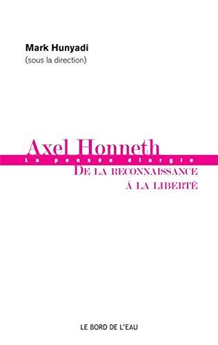 AXEL HONNETH DE LA RECONNAISSANCE A LA L: HUNYADI MARC