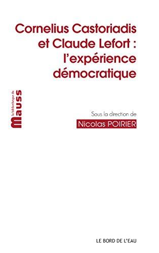 Cornelius Castoriadis et Claude Lefort L'experience democratique: Poirier Nicolas