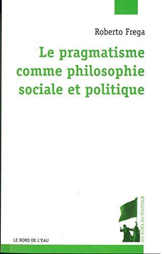 9782356873682: Le pragmatisme comme philosophie sociale et politique