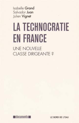 9782356873972: technocratie en France, une nouvelle classe dirigeante ?