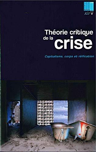 Illusio No 14 15 Theorie critique de la crise Capitalisme corps: Collectif