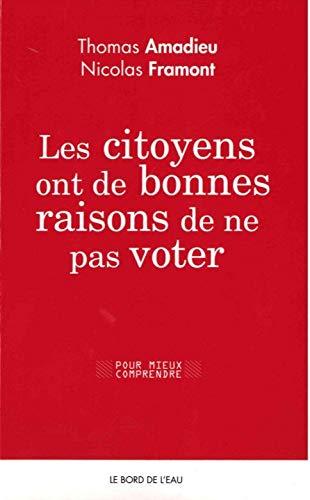 9782356874191: Les citoyens ont de bonnes raisons de ne pas voter