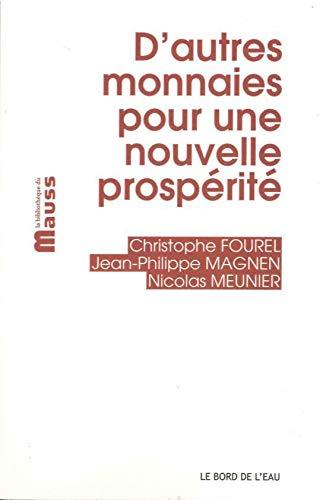 D'autres monnaies pour une nouvelle prosperite: Fourel Christophe