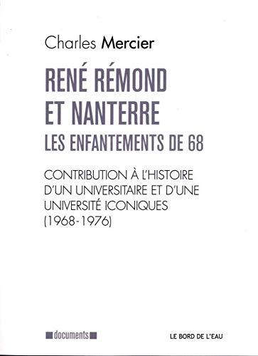 RENE REMOND ET NANTERRE-LES ENFANTEMENTS DE 68 (1968-.: MERCIER CHARLES
