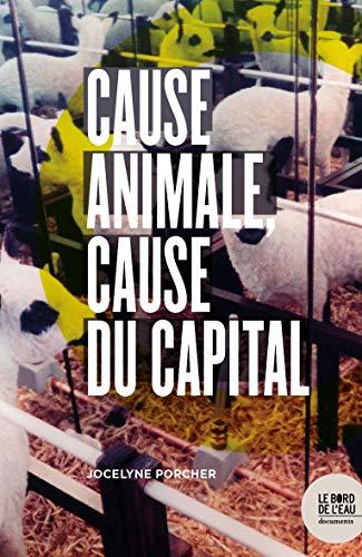 9782356876553: Cause animale, cause du capital