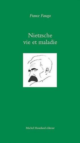 Nietzsche Vie et maladie: Farago France
