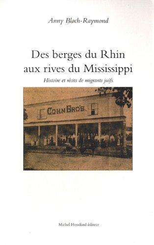 Des berges du Rhin aux rives du Mississippi Histoire et recits de: Bloch Raymond Anny