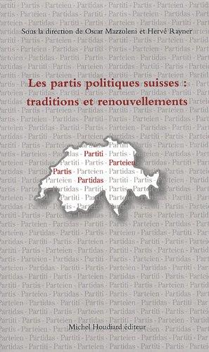 Les partis politiques suisses Traditions et renouvellements: Mazolleni Oscar