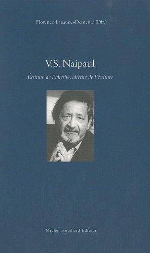 9782356920300: V.S. Naipaul : Ecriture de l'altérité, altérité de l'écriture
